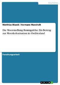 Cover Die Moorsiedlung Beningafehn. Ein Beitrag zur Moorkolonisation in Ostfriesland