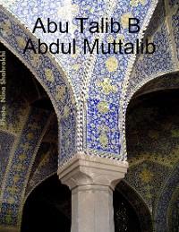Cover Abu Talib B. Abdul Muttalib