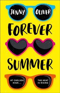 Cover Forever Summer: A Chelsea High Novel (Chelsea High Series, Book 2)