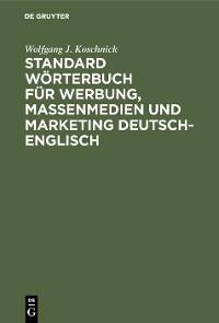 Cover Standard Wörterbuch für Werbung, Massenmedien und Marketing Deutsch-Englisch