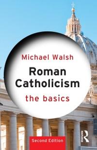 Cover Roman Catholicism: The Basics