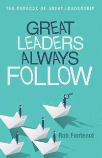 Cover Great Leaders Always Follow