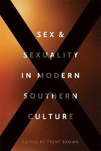 Cover Sex and Sexuality in Modern Southern Culture