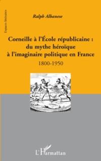 Cover Corneille A l'ecole republicaine : - du