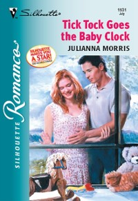Cover Tick Tock Goes The Baby Clock (Mills & Boon Silhouette)