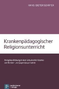 Cover Krankenpädagogischer Religionsunterricht