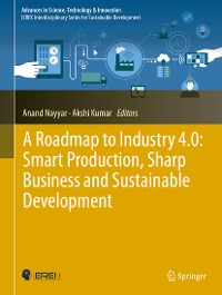 Cover A Roadmap to Industry 4.0: Smart Production, Sharp Business and Sustainable Development