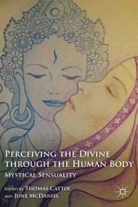 Cover Perceiving the Divine through the Human Body