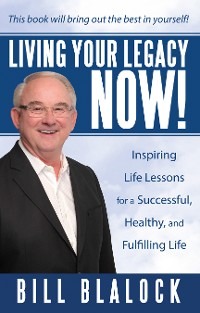Cover Living Your Legacy Now!