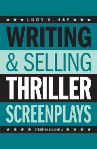 Cover Writing and Selling Thriller Screenplays