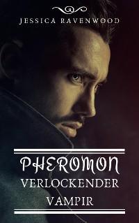 Cover Pheromon - Verlockender Vampir