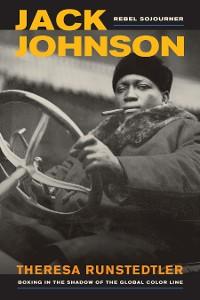 Cover Jack Johnson, Rebel Sojourner