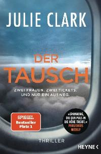 Cover Der Tausch – Zwei Frauen. Zwei Tickets. Und nur ein Ausweg.