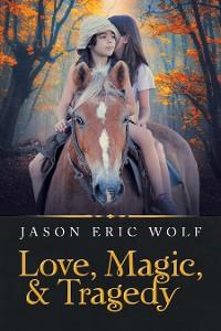 Cover Love, Magic, & Tragedy