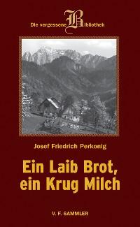 Cover Ein Laib Brot, ein Krug Milch