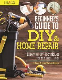 Cover Beginner's Guide to DIY & Home Repair