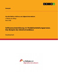 Cover Softwareunterstützung im Produktentstehungsprozess. Das Beispiel des Schaltschrankbaus