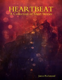 Cover Heartbeat: A Collection of Short Stories