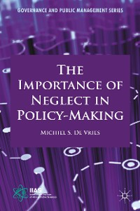 Cover The Importance of Neglect in Policy-Making