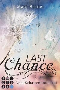 Cover Last Chance. Vom Schatten ins Licht. (Band 2)