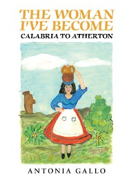 Cover The Woman I've Become Calabria to Atherton