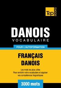 Cover Vocabulaire Francais-Danois pour l'autoformation: 3000 mots