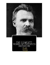 Cover Complete Works of Friedrich Nietzsche: Text, Summary, Motifs and Notes (Annotated)