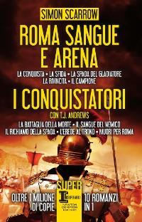 Cover Roma sangue e arena - I conquistatori - 10 in 1