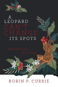Cover A Leopard Can't Change Its Spots