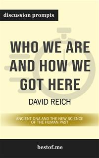 """Cover Summary: """"Who We Are and How We Got Here: Ancient DNA and the New Science of the Human Past"""" by David Reich 