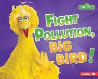 Cover Fight Pollution, Big Bird!