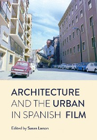 Cover Architecture and the Urban in Spanish Film