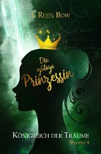 Cover Königreich der Träume - Sequenz 4: Die gütige Prinzessin