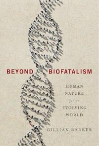 Cover Beyond Biofatalism