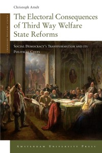 Cover Electoral Consequences of Third Way Welfare State Reforms