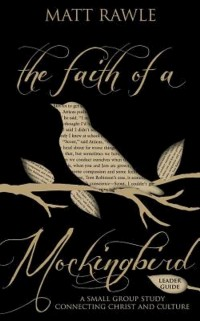 Cover Faith of a Mockingbird Leader Guide