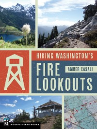 Cover Hiking Washington's Fire Lookouts