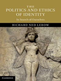 Cover The Politics and Ethics of Identity