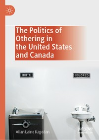 Cover The Politics of Othering in the United States and Canada