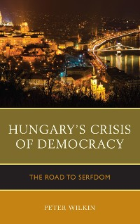 Cover Hungary's Crisis of Democracy