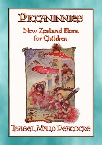 Cover PICCANINNIES - The flora of New Zealand explained for Children