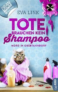 Cover Tote brauchen kein Shampoo - Mord in Obertanndorf