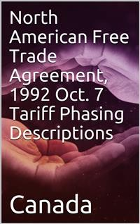 Cover North American Free Trade Agreement, 1992 Oct. 7 Tariff Phasing Descriptions