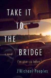 Cover Take it to the Bridge