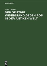 Cover Der geistige Widerstand gegen Rom in der antiken Welt