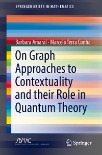 Cover On Graph Approaches to Contextuality and their Role in Quantum Theory