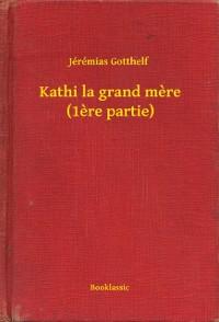 Cover Kathi la grand mere (1ere partie)