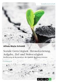 Cover Soziale Gerechtigkeit. Herausforderung, Aufgabe, Ziel und Notwendigkeit