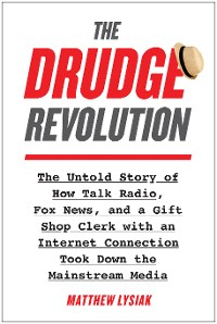 Cover The Drudge Revolution
