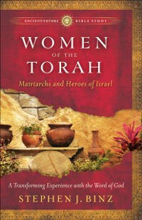 Cover Women of the Torah (Ancient-Future Bible Study: Experience Scripture through Lectio Divina)
